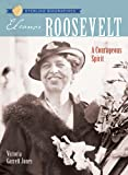 img - for Sterling Biographies : Eleanor Roosevelt: A Courageous Spirit book / textbook / text book