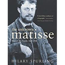 The Unknown Matisse: Man of the North: 1869-1908