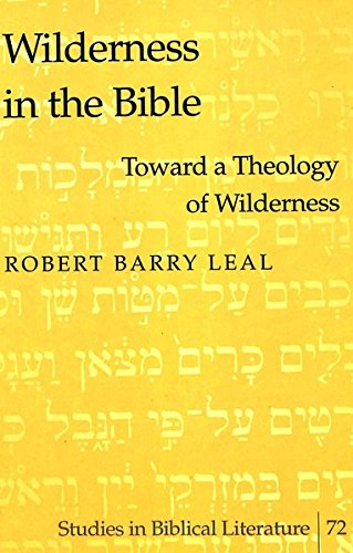 Wilderness in the Bible: Toward a Theology of Wilderness (Studies in Biblical Literature)