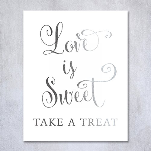 Love Is Sweet Take A Treat Silver Foil Wedding Sign Print 8x10