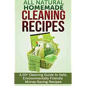 All Natural Homemade Cleaning Recipes