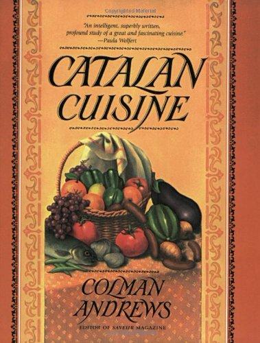 Catalan Cuisine: Europe's Last Great Culinary - De Cuisine La Marche