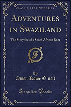 Book Adventures in Swaziland: The Story the of a South African Boer (Classic Reprint)