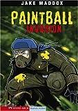 Paintball Invasion (Jake Maddox Sports Stories)