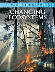 Changing Ecosystems (Timeline: Life on Earth)