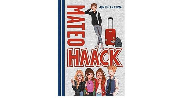 Juntos en Roma (Mateo Haack): Mateo Haack: 9788417671631 ...