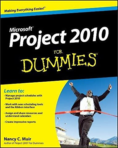 Project 2010 For Dummies (Microsoft Projects 2010)