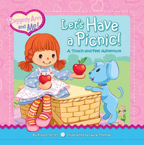(Let's Have a Picnic!: A Touch-and-Feel Adventure (Raggedy Ann and Me!))