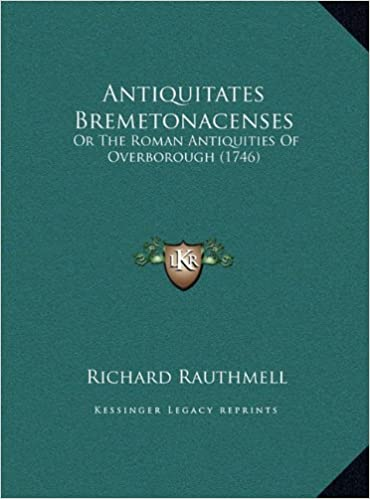 Book Antiquitates Bremetonacenses: Or the Roman Antiquities of Overborough (1746)