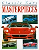 img - for Classic Cars: The Masterpieces by Brown Packaging Ltd (1997-07-14) book / textbook / text book