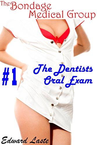 Erotic dentist exam stories think