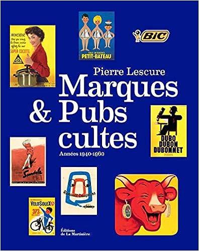Télécharger Marques et pubs cultes. Années 1940-1960 livres PDF gratuits