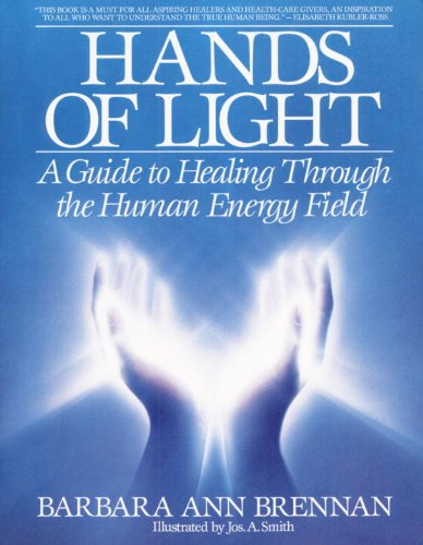 Hands of Light: A Guide to Healing Through the Human Energy Field by [Brennan, Barbara]