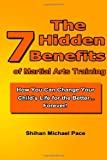 The 7 Hidden Benefits of Martial Arts Training, Shihan Pace, 1494708280