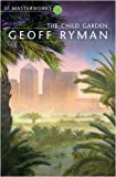 The Child Garden by Geoff Ryman front cover