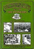 The Pioneers, 1825-1900, John Weatherstone, 0907621686