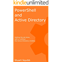PowerShell and Active Directory: Getting the job done, with or without the Active Directory cmdlets