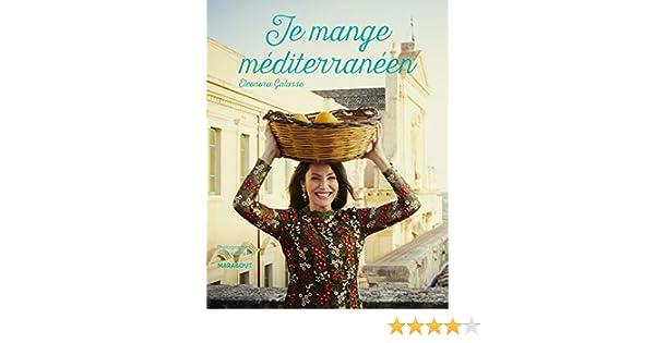 Je mange méditérranéen: 31652 (Cuisine): Amazon.es: Galasso, Eleonora: Libros en idiomas extranjeros