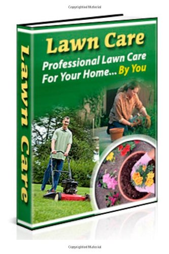 Lawn Care: Professional Lawn Care For Your Home By You