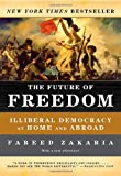The Future of Freedom: Illiberal Democracy at Home and Abroad (Revised Edition), Fareed Zakaria, 0393331520
