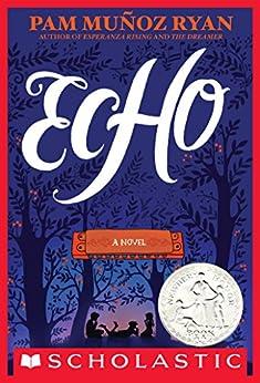 Echo by [Ryan, Pam Munoz, Ryan, Pam Muñoz]