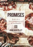 Promises, Adam Jack Pelley, 1450231632