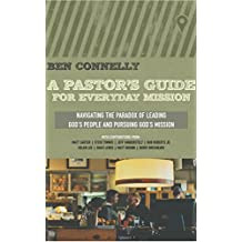 A Pastor's Guide for Everyday Mission: Navigating the Paradox of Leading God's People and Pursuing God's Mission