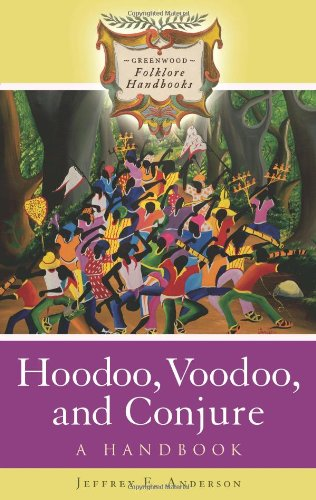 Hoodoo, Voodoo, and Conjure: A Handbook (Greenwood Folklore Handbooks)