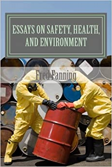 essays on safety health and environment mr fred fanning  essays on safety health and environment
