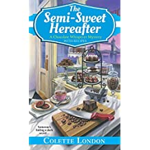 The Semi-Sweet Hereafter (A Chocolate Whisperer Mystery)
