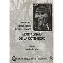 Coup d'oeil sur le monde merveilleux des Montagnais de la Cote-Nord, 1954-1980 (French Edition)