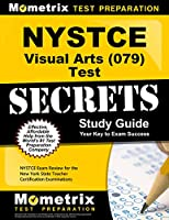 NYSTCE Visual Arts (079) Test Secrets Study Guide: NYSTCE Exam Review for the New York State Teacher Certification Examinations