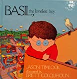 Basil, the Loneliest Boy, Jason Timlock, 0670831255