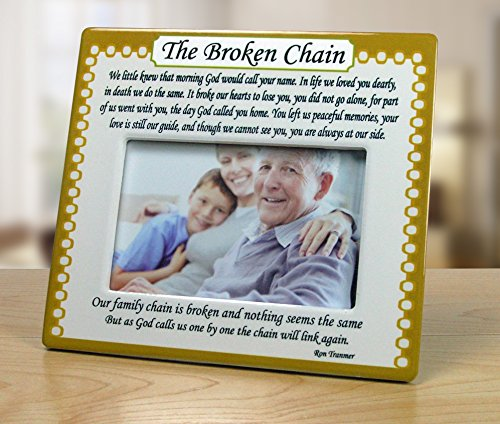 The Broken Chain Picture Frame - 4 x 6 Memorial Photo Frame with The Broken Chain Poem - Bereavement Frame (Gift For Someone Dying)