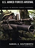 img - for U.S. Armed Forces Arsenal: A Guide To Modern Combat Hardware book / textbook / text book