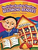 Nonfiction Readers Theatre for Beginning Readers, Anthony D. Fredericks, 159158499X