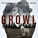 Growl Audiobook by Eve Langlais, Kate Douglas, A. C. Arthur Narrated by Alexandra Shawnee