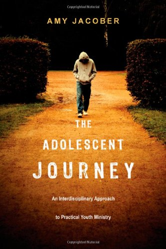 Download The Adolescent Journey: An Interdisciplinary Approach to Practical Youth Ministry pdf