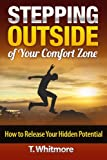 Stepping Outside of Your Comfort Zone: How to Release Your Hidden Potential