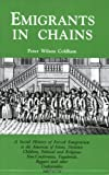 Emigrants in Chains. a Social History of the Forced Emigration to the Americas of Felons, Destitute Children, Political and Religious Non-Conformists,