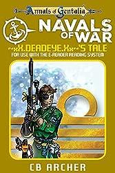 Navals of War: ~xX.Deadeye.Xx~'s Tale (Tales of Gentalia Book 5)