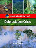 Deforestation Crisis, Richard Spilsbury, 1435853539