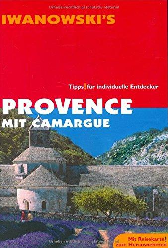 Provence mit Camargue: Reise-Handbuch. Tipps für individuelle Entdecker