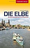 Reiseführer Elbe: Vom Elbsandsteingebirge bis nach Geesthacht