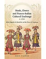 Music, Dance and Franco-Italian Cultural Exchange, c.1700: Michel Pignolet de Montéclair and the prince de Vaudémont