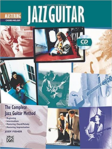 Complete Jazz Guitar Method: Mastering Jazz Guitar: Chord/Melody ...