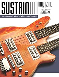 Sustain 1: A quarterly magazine for luthiers