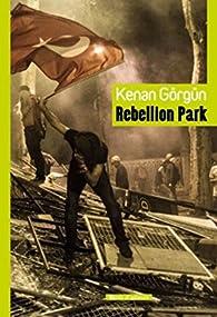 Rebellion Park par Kenan Görgün