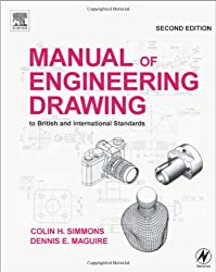 Manual of Engineering Drawing. To British and International Standards.: To British and International Standards