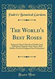 Amazon / Forgotten Books: The World s Best Roses Pedigreed, Hand - Hybridized Dahlia Seed, Hybridized Gladiolus Seed, Honor - Roll Dahlias Used for Pedigreed Seed Production Classic Reprint (Padre s Botanical Gardens)